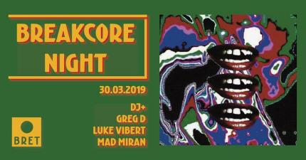BRET: breakcore night w- luke vibert